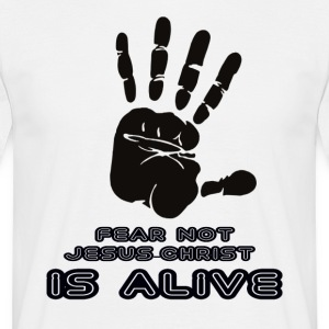 FEAR NOT JESUS IS ALIVE - Men's T-Shirt