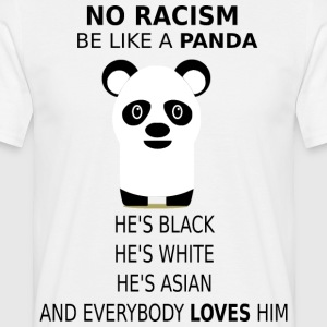 No Racism! Be like a panda! - Men's T-Shirt