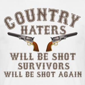 "Shirt ""Country Haters Will Be Shot"" - Men's T-Shirt"