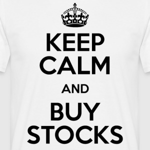 KEEP CALM AND BUY STOCKS - Men's T-Shirt