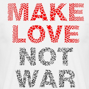 Make Love Not War - T-skjorte for menn