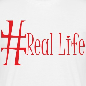 #Real_Life - Men's T-Shirt