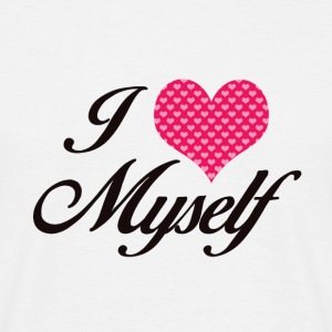 I LOVE MYSELF - Männer T-Shirt