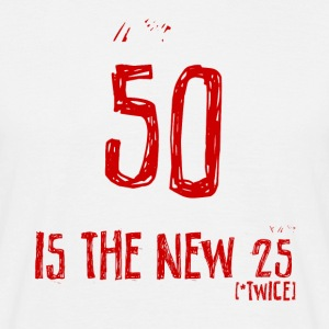 50th birthday: 50 is the new 25 - Men's T-Shirt