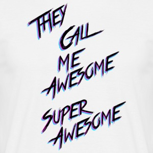 They call me awesome - Mannen T-shirt