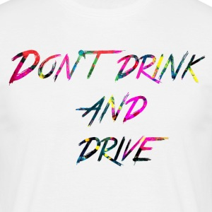 Regenbogen Don t drink and drive - Männer T-Shirt