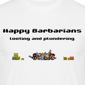 Happy Barbarians - Looting and Plundering - Männer T-Shirt