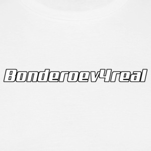 Bonderoev4real - Men's T-Shirt