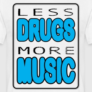 Less Drugs More Music - Maglietta da uomo