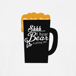 Bier/Beer - Shhh... I hear Bear is calling me - Männer T-Shirt