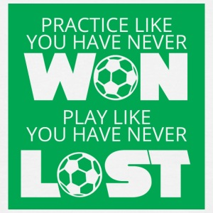 Football: Practice like you have never won. Play - Men's T-Shirt