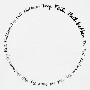 Try. Fail. Fail better. Message T-shirt - Maglietta da uomo