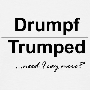 Drumpf Trumped - Men's T-Shirt