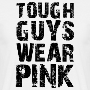 Hard guys wear pink funny sayings - Men's T-Shirt