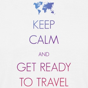 Keep calm and get ready to travel - Männer T-Shirt