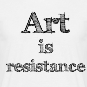 Kunst is Resistance 2 - Mannen T-shirt