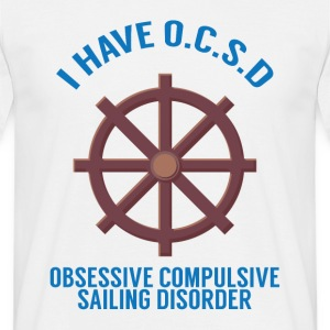 Sailing: I have OSCD .. - Men's T-Shirt