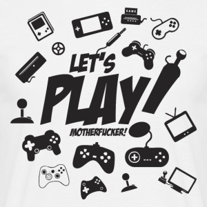 Let's play motherfucker - Men's T-Shirt