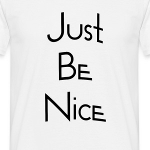 justbenice - Men's T-Shirt