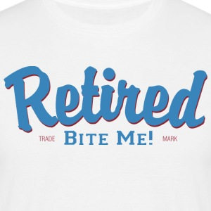 Retired Bite Me - Männer T-Shirt