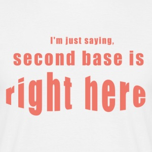 2016 - mogosop - second base is right here - Mannen T-shirt