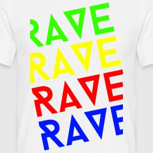 rave rave rave - Men's T-Shirt