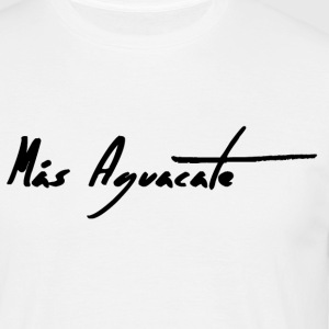 Mas Aguacate - Plus Avocat - Avocat Plus - T-shirt Homme