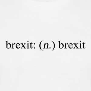 Brexit means brexit - Men's T-Shirt