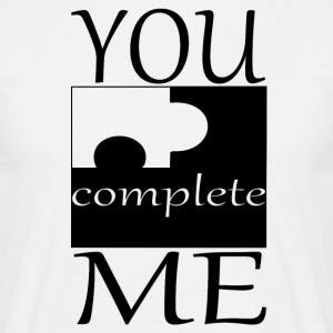 Partner Design You complete me Part 1 - Men's T-Shirt
