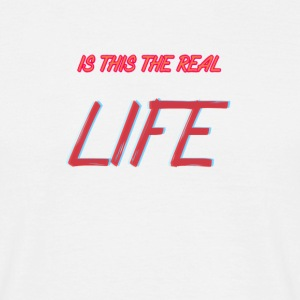 RealLIFE - Men's T-Shirt