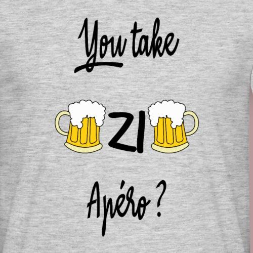You take zi apéro ? - T-shirt Homme