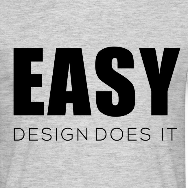 Easy Design Does it - Erfolgshirts