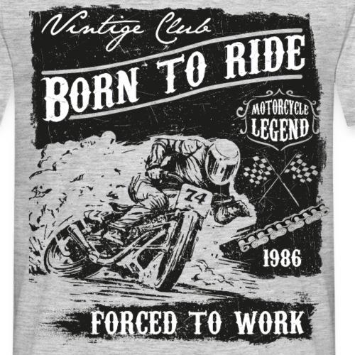 Born to Ride - Männer T-Shirt