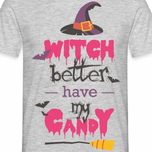 Witch have better - Männer T-Shirt