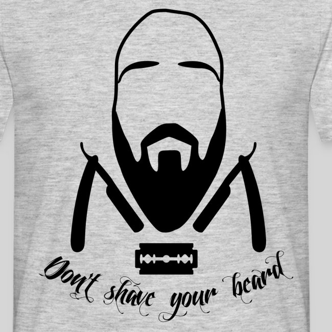 Don't shave your beard