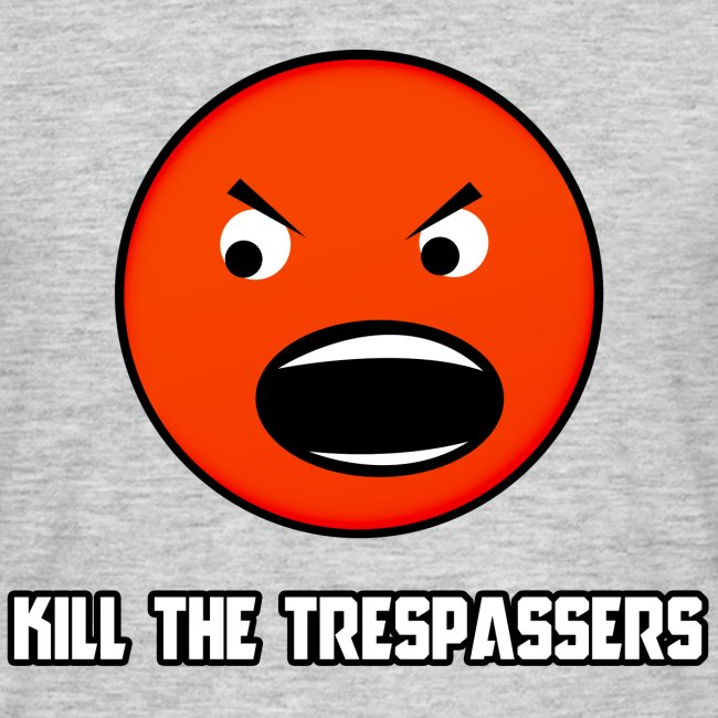 Kill_The_Trespassers