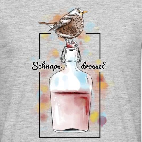 Schnapsdrossel - Männer T-Shirt