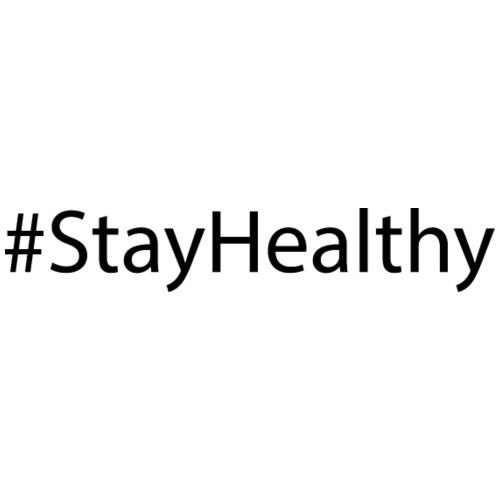 #StayHealthy - Männer T-Shirt