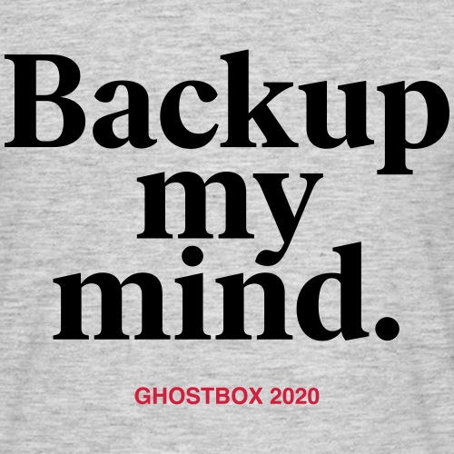 Backup my mind (Ghostbox Hörspiel) - Männer T-Shirt