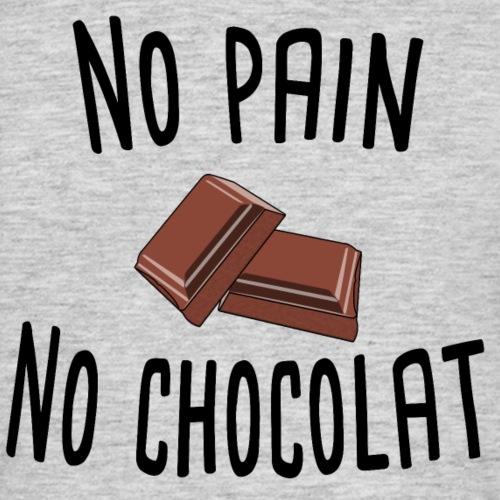 No pain no chocolat citation drôle - T-shirt Homme