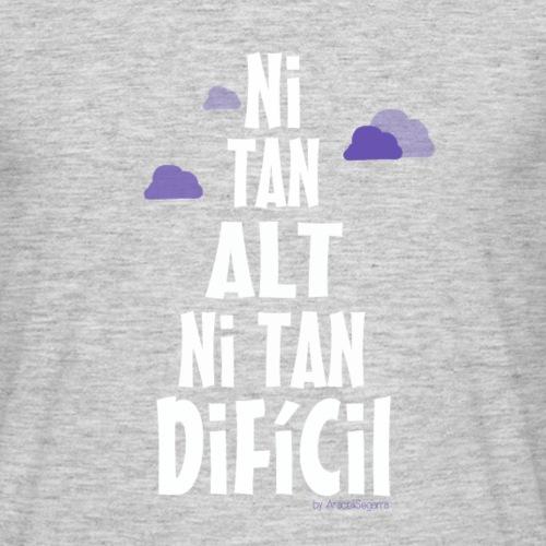 NI TAN ALT NI TAN DIFICIL - Camiseta hombre
