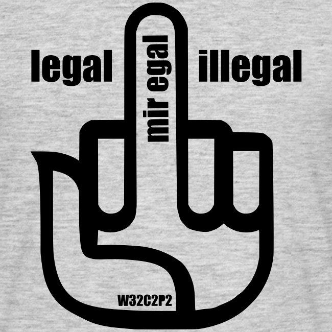 legal, illegal - mir egal