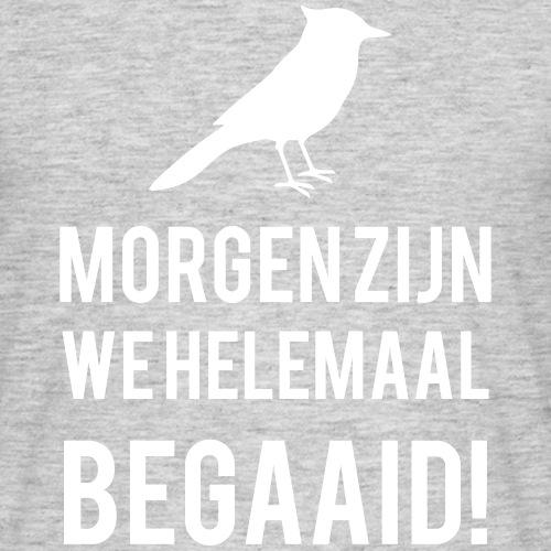 Begaaid - Mannen T-shirt