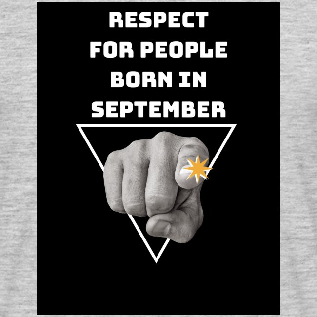 RESPECT FOR PEOPLE BORN IN SEPTEMBER