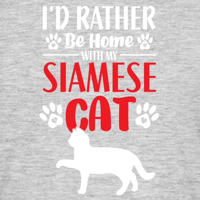 I´d rather be home with my siamese cat