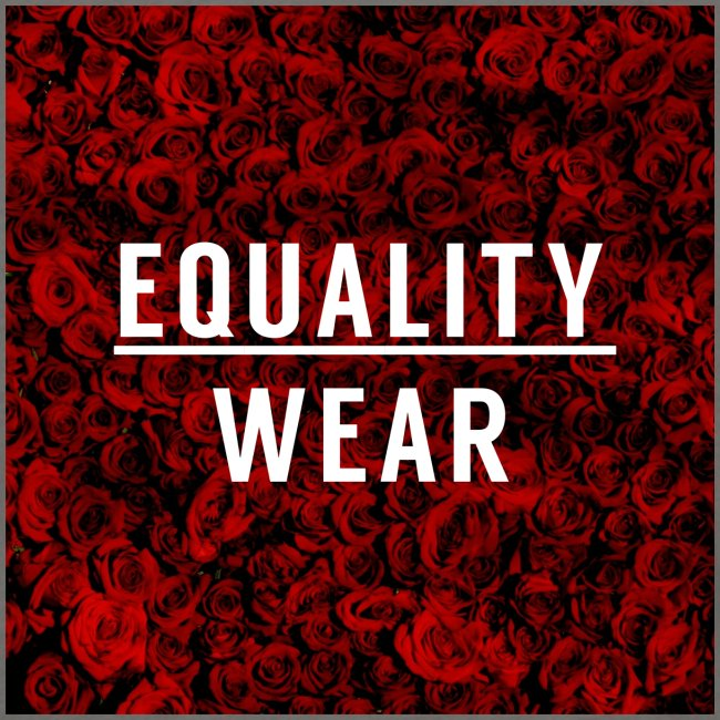 Equality Wear Rose Print Edition