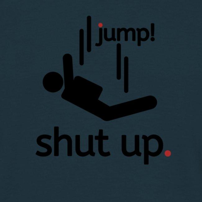 shut up and jump