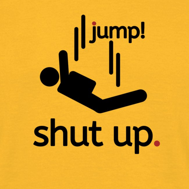 shut up and jump