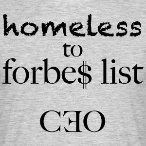 homeless to forbes list - Men's T-Shirt
