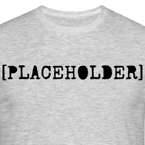 [PLACEHOLDER} - Men's T-Shirt